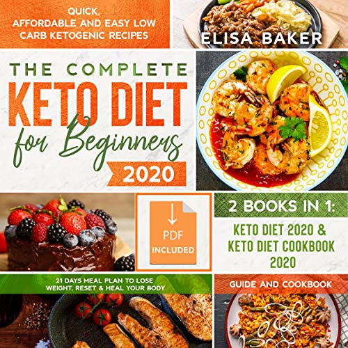 The Complete Keto Diet for Beginners #2020: Quick, Affordable and Easy Low Carb Ketogenic Recipes | 21 Days Meal Plan to Lose Weight, Reset & Heal Your Body | Guide and Cookbook - 2 in 1