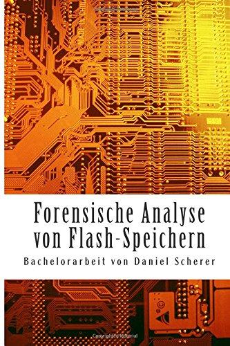 Forensische Analyse von Flash-Speichern: Bachelorarbeit