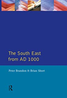 The South East from 1000 AD (Regional History of England)
