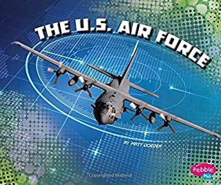 The U.S. Air Force (The U.S. Military Branches)