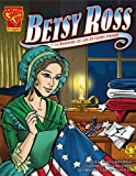 Betsy Ross Y La Bandera De Los Estados Unidos/Betsy Ross and the American Flag (Historia Gráficas) (Spanish Edition)