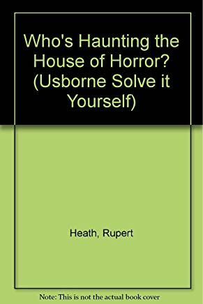 Who's Haunting the House of Horror? (Usborne Solve it Yourself S.)