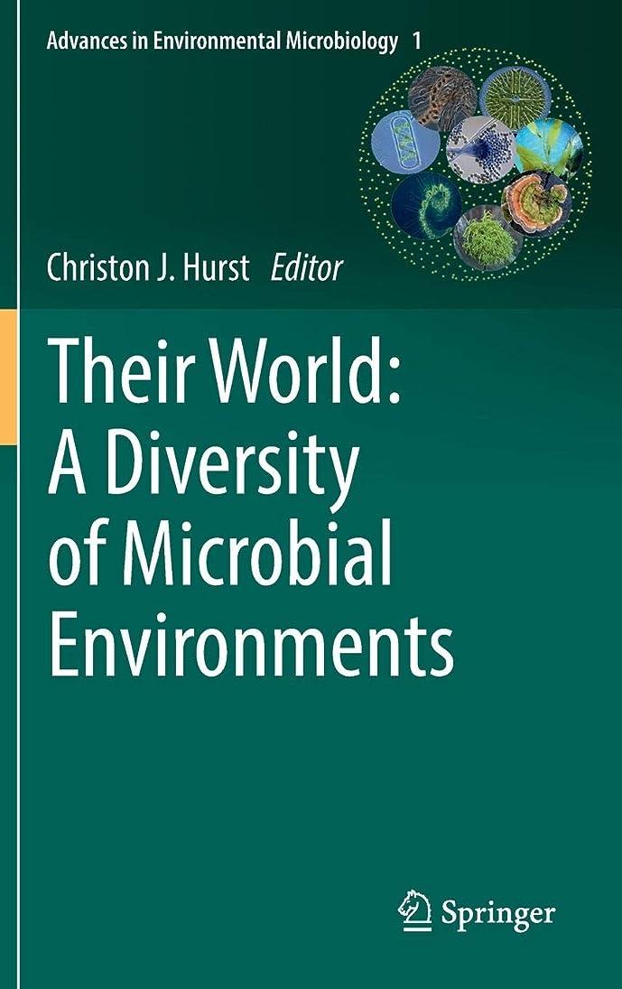 策定する寛容主流Their World: A Diversity of Microbial Environments (Advances in Environmental Microbiology)