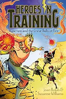 Hyperion and the Great Balls of Fire (Heroes in Training Book 4) by [Joan Holub, Suzanne Williams, Craig Phillips]