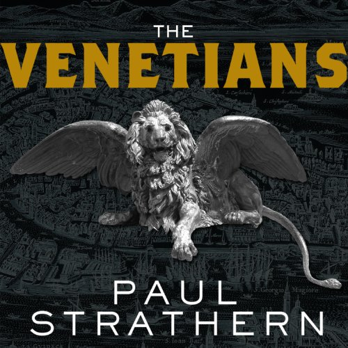 The Venetians     A New History: From Marco Polo to Casanova              By:                                                                                                                                 Paul Strathern                               Narrated by:                                                                                                                                 Derek Perkins                      Length: 13 hrs and 29 mins     41 ratings     Overall 4.0