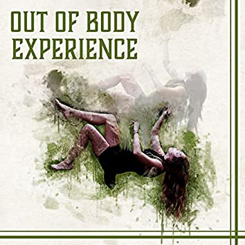 Out of Body Experience – Spiritual Transformation, Interstellar Meditation, Lucid Dreams, Astral Projection, Transcendental Travel