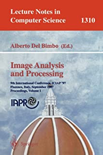 Image Analysis and Processing: 9th International Conference, ICIAP'97, Florence, Italy, September 17-19, 1997, Proceeding...