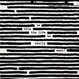 Songtexte von Roger Waters - Is This the Life We Really Want?