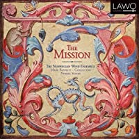 The Mission: Baroque Music from the New World by Norwegian Wind Ensemble