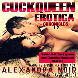 The Cuckquean Chronicles 1-7: Seven Hot Cuckquean and Cheating Husband Stories audiobook cover art