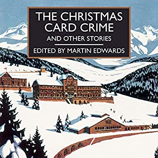 The Christmas Card Crime     And Other Stories              By:                                                                                                                                 Martin Edwards                               Narrated by:                                                                                                                                 Gordon Griffin,                                                                                        Anne Dover                      Length: 7 hrs and 35 mins     27 ratings     Overall 4.3
