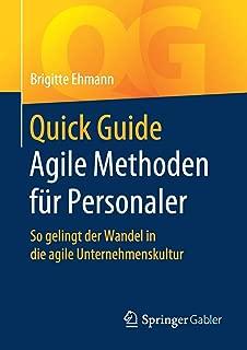 Quick Guide Agile Methoden für Personaler: So gelingt der Wandel in die agile Unternehmenskultur (German Edition)