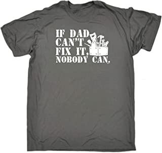 123t Funny Tee - If Dad Cant Fix It Nobody Can - Mens T-Shirt