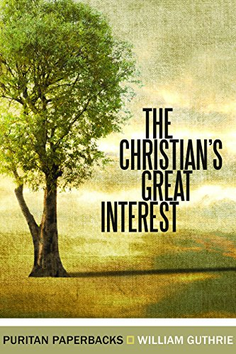 Christian's Great Interest (Puritan Paperbacks)