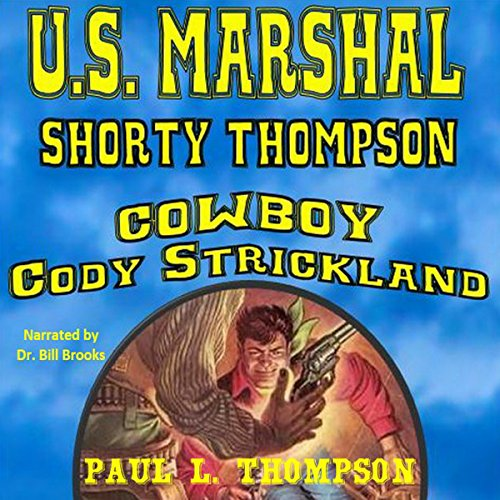U.S. Marshal Shorty Thompson: Cowboy Cody Strickland audiobook cover art