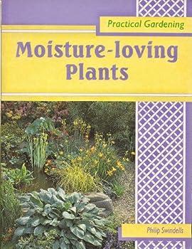Moisture-Loving Plants (Practical Gardening Series) 0706369807 Book Cover