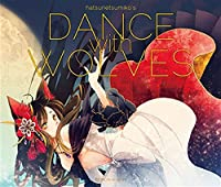 DANCE with WOLVES / 発熱巫女~ず