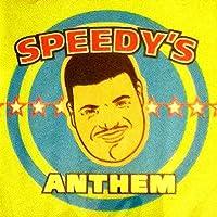 Speedy's Anthem
