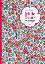 Mille-fleurs - 100 coloriages anti-stress de Laetitia CHATILLON