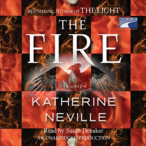 The Fire     A Novel              By:                                                                                                                                 Katherine Neville                               Narrated by:                                                                                                                                 Susan Denaker                      Length: 18 hrs and 40 mins     183 ratings     Overall 3.6