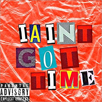 Aint Got Time