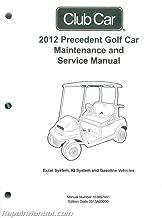 103897401 2012 Club Car Gasoline & Electric Precedent Golf Cart Maintenance Service Manual