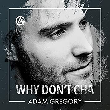 Why Don't Cha