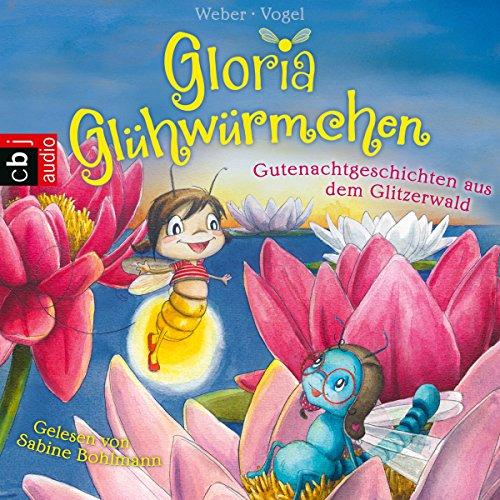 Gutenachtgeschichten aus dem Glitzerwald (Gloria Glühwürmchen 2) Titelbild