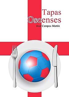 Tapas Oscenses: Conoce las Recetas de Cocina de los Mejores Futbolistas de la Historia del Huesca F.C. (1.910-Hoy) (Spanish Edition)