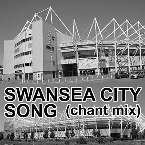 Swansea City Song (Chant Mix)