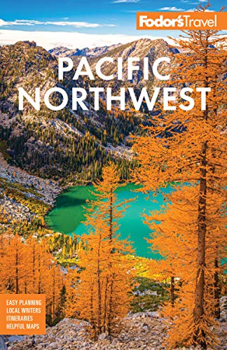 Fodor's Pacific Northwest: Portland, Seattle, Vancouver, & the Best of Oregon and Washington (Full-color Travel Guide)