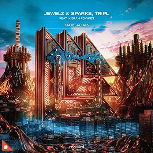 Jewelz and Sparks & Tripl feat. Kieran Fowkes