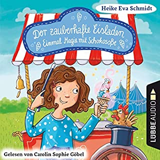 Einmal Magie mit Schokosoße     Der zauberhafte Eisladen 2              Autor:                                                                                                                                 Heike Eva Schmidt                               Sprecher:                                                                                                                                 Carolin Sophie Göbel                      Spieldauer: 2 Std. und 39 Min.     Noch nicht bewertet     Gesamt 0,0