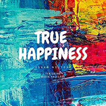 True Happiness (feat. Maria Hagegård)