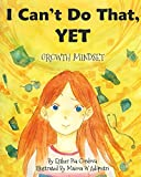 I Can't Do That, YET: Growth Mindset (Growth Mindset Book Series)