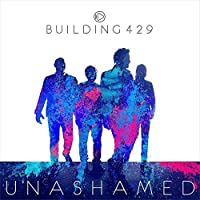 Unashamed by Building 429 (2015-07-29)