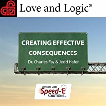 Love and Logic Speed-E Solutions: Creating Effective Consequences