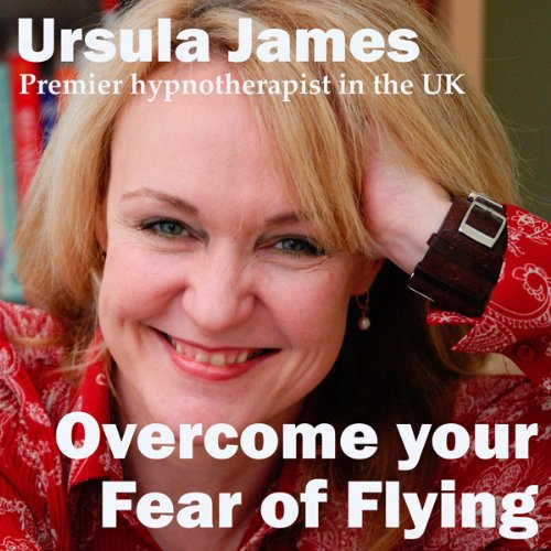 Overcome Your Fear of Flying with Ursula James cover art