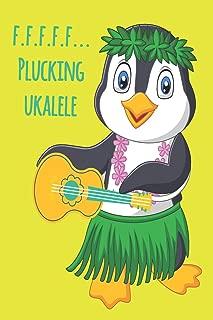 Penguin F.F.F.F.F... Plucking Ukulele Music Book With Ukulele Cord Chart, Ukulele Tabs For Adults Learning To Play The Ukulele