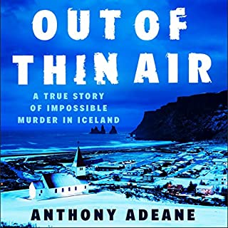 Out of Thin Air                   By:                                                                                                                                 Anthony Adeane                               Narrated by:                                                                                                                                 Barnaby Edwards                      Length: 9 hrs and 18 mins     13 ratings     Overall 4.2