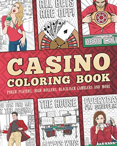 Casino Coloring Book: Poker Players, High Rollers, Blackjack Gamblers In Action