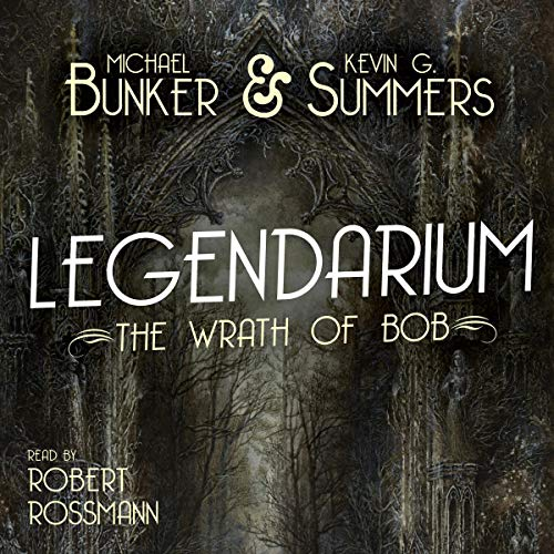 Legendarium: The Wrath of Bob audiobook cover art