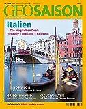 GEO Saison / Italien: Die magischen Drei: Venedig, Mailand, Palermo -