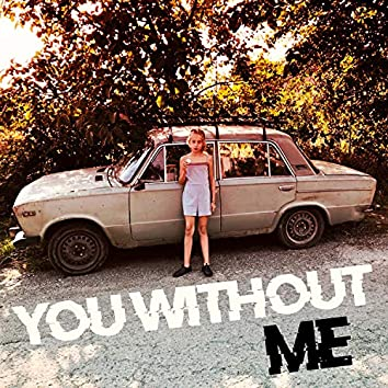 You Without Me