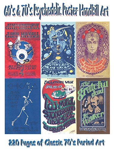 60's and 70's Psychedelic Poster Handbill Art: 220 Pages of Classic 70's Period Art (English Edition)