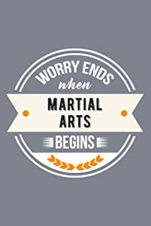 Worry Ends When Martial Arts Begins: Lined Journal Notebook To Write In. Great for Doodling, Sketching, Drawing, or Composition