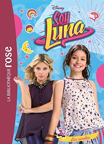 Soy Luna 07 - Les rivales (Bibliothèque Rose Plus)