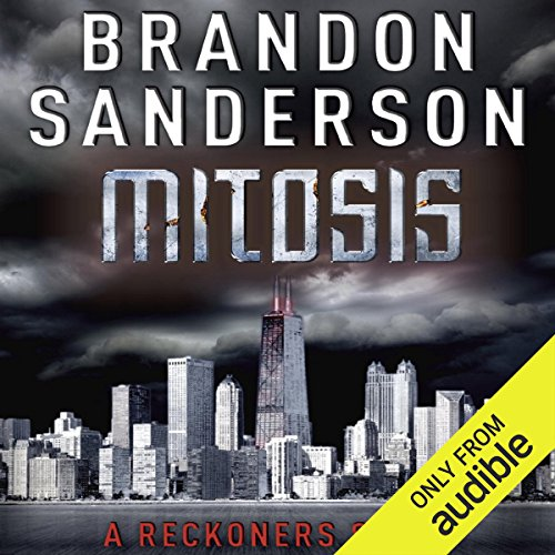 Mitosis     A Reckoners Story              By:                                                                                                                                 Brandon Sanderson                               Narrated by:                                                                                                                                 MacLeod Andrews                      Length: 1 hr and 3 mins     5,235 ratings     Overall 4.5