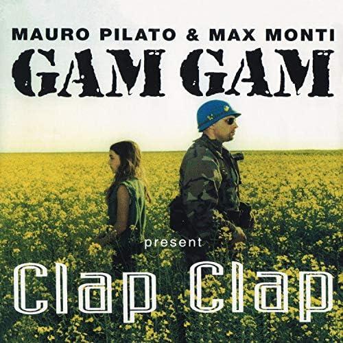 Gam Gam, Mauro Pilato & Max Monti