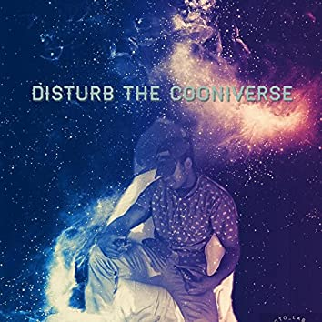 Disturb the Cooniverse